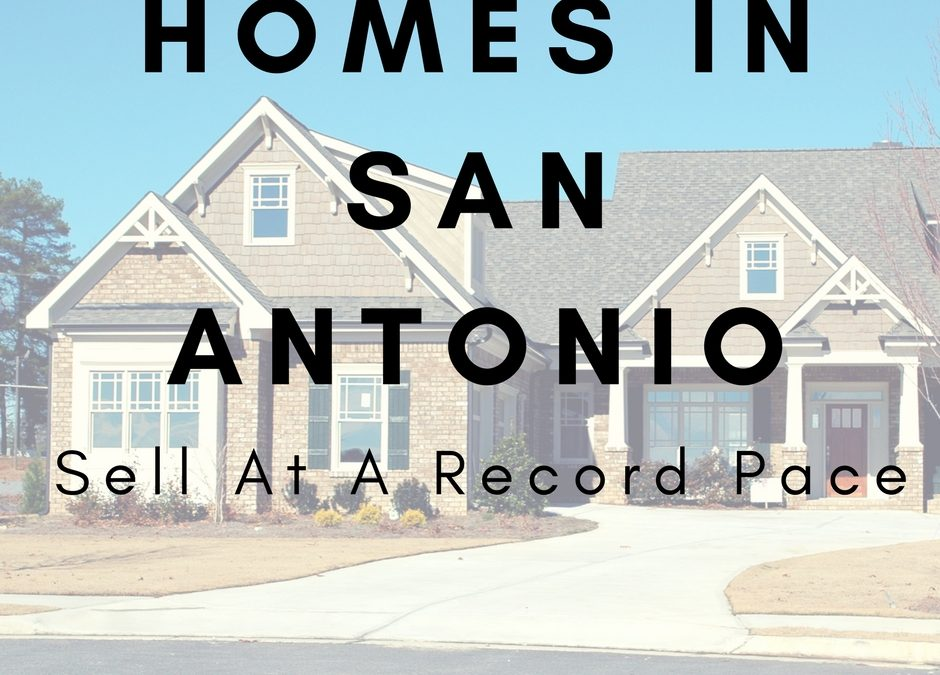 San Antonio Homes Are Selling Faster